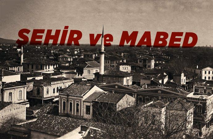 Sakarya: Şehir ve Mâbed