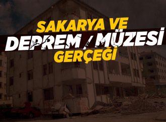 Sakarya ve Deprem / Müzesi Gerçeği