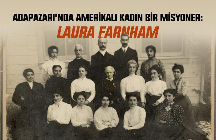 Adapazarı'nda Amerikalı Kadın Bir Misyoner: Laura Farnham