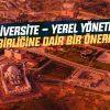 Üniversite – Yerel Yönetim İşbirliğine Dair Bir Önerme