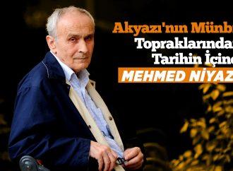 Akyazı'nın Münbit Topraklarından Tarihin İçine: Mehmed Niyazi