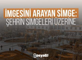 İmgesini Arayan Simge: Şehrin Simgeleri Üzerine
