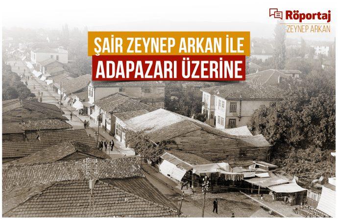 Röportaj: Şair Zeynep Arkan ile Adapazarı'na Dair