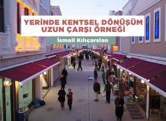 Yerinde kentsel dönüşüm: Uzun Çarşı örneği